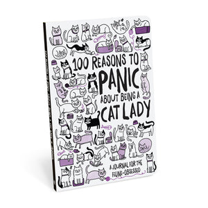 100 Reasons to Panic® about Being a Cat Lady Journal