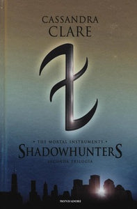 The Mortal Instruments - Shadowhunters - Seconda Trilogia