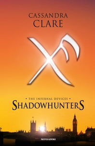 The Infernal Devices - Shadowhunters