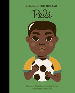 Little People Big Dreams - Pele