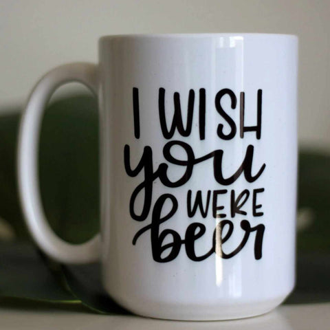 I Wish You Were Beer | 15oz Mug - Blush Grove