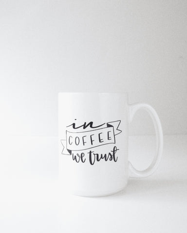In Coffee We Trust | 15oz Mug - Blush Grove