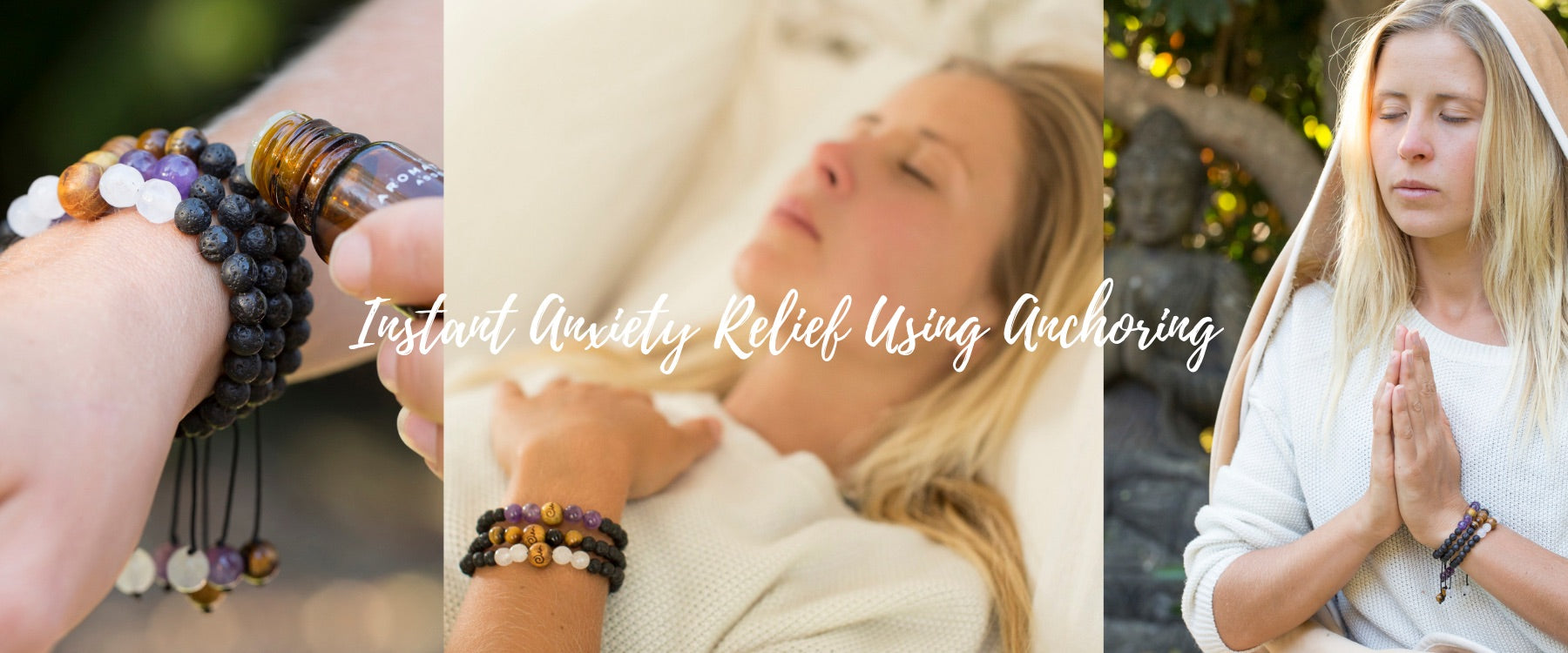Anxiety Relief Using Anchoring & Anxiety Bracelets