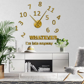 Whatever I'm Late Anyway 3D Wall Clock Decal-TipTopHomeDecor