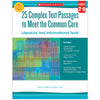25 Complex Text Passages To Meet The Common Core: Literature And Informational Texts: Gr. 7-8 - Item 4SS-SC-557713