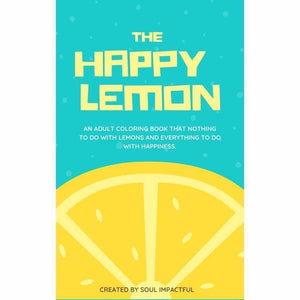 The Happy Lemon Coloring Book - SOUL IMPACTFUL