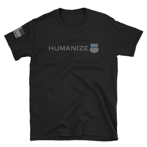 Humanize the Badge Shirt