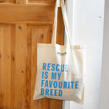 "Load image into Gallery viewer, ""Rescue is my Favourite Breed"" Tote Bag"