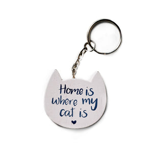 'Home is Where my Cat Is' Keyring