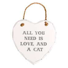 Load image into Gallery viewer, All You Need is Love and a Cat Plaque