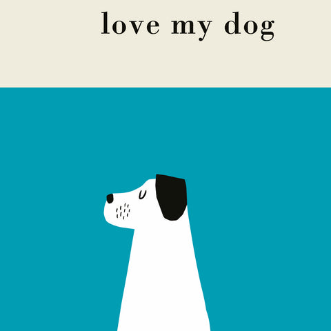 Single Greeting Card - Love Me, Love my Dog