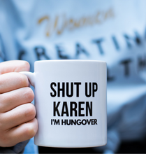 Load image into Gallery viewer, SHUT UP KAREN! Mug