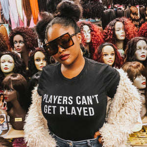 PLAYERS CAN'T GET PLAYED t-shirt