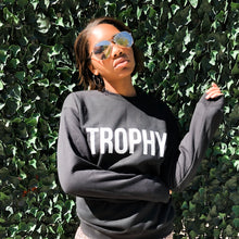 Load image into Gallery viewer, TROPHY Sweatshirt