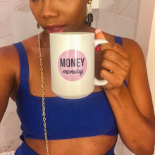 Load image into Gallery viewer, Money Monday Mug