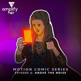 Amplify Her Motion Comic Series (Coming Soon)