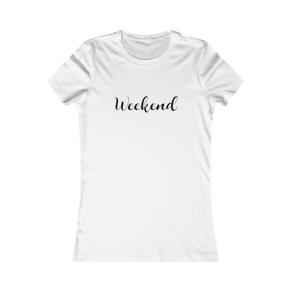 WEEKEND our favorite TEE!