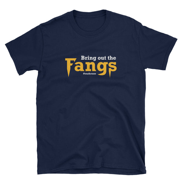 Bring out the Fangs T-shirt #ourhouse