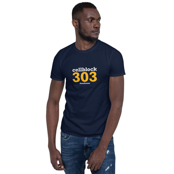 Cellblock 303 #OurHouse Short-Sleeve Unisex T-Shirt