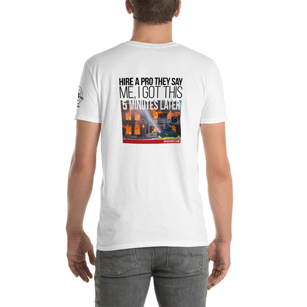 Hire a Pro They Say Short-Sleeve Unisex T-Shirt