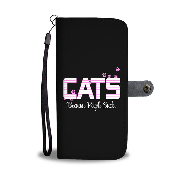 I choose Cats Because People Suck Wallet Cases