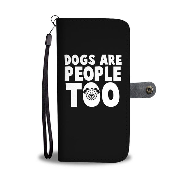 Dogs Are People Too Wallet Cases
