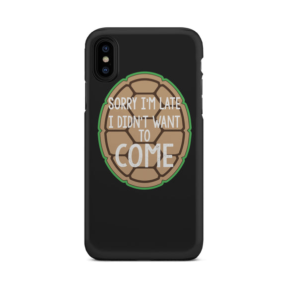 Didnt Wanna Come Tough Phone Case