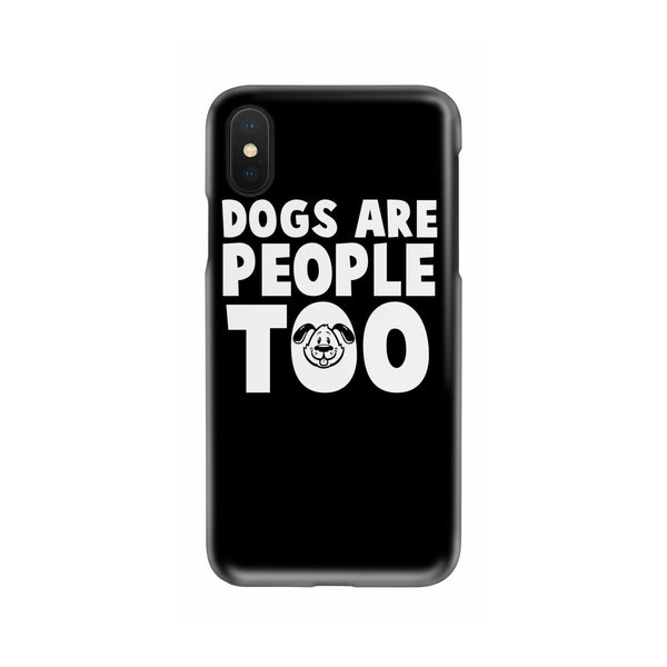 Dogs Are People Too Slim Phone Case
