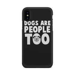 Dogs Are People Too Tough Phone Case