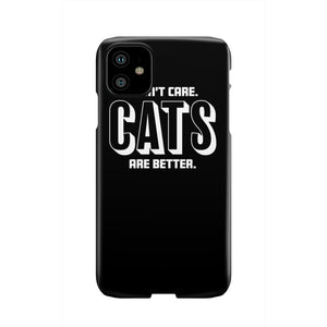 I don't Care, Cats Are Better! Slim Phone Case