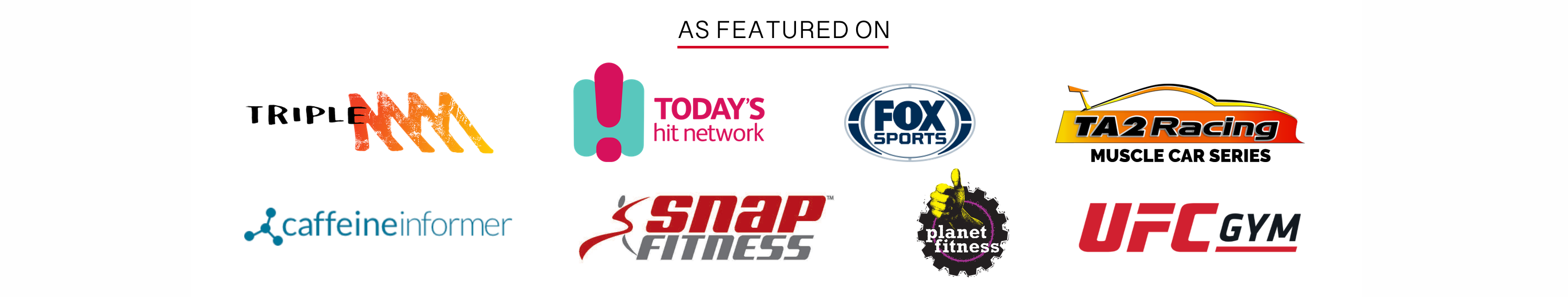 caffeine informer, todays network, triple m, fox sports, ta2 racing, SNB racing, planet fitness, snap fitness, ufc, uf gym