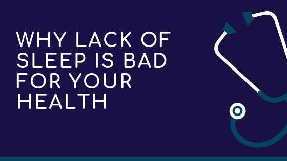 Why lack of sleep is bad for your health