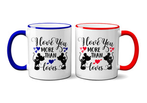 I Love You More Than Mickey Loves Minnie - Printed Mug - Perfect Gift