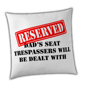 Reserved for DAD - Funny Fathers Day Cushion