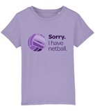 Sorry. I have netball. T-shirt - Junior