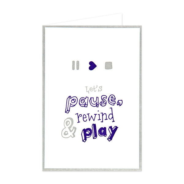 Pause, Rewind, Play Card