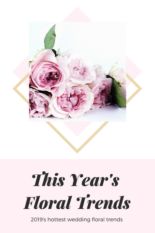 hottest floral trends for weddings 2019