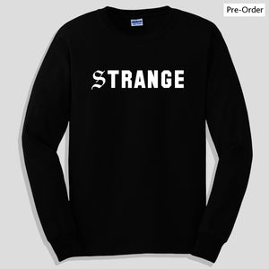 Strange Long Sleeve T-Shirt
