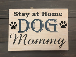 Stay at Home Dog Mommy Sign