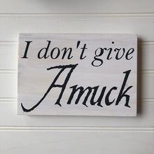 I Don't Give Amuck
