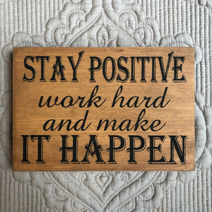 Stay Positive and Make It Happen