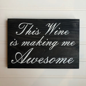 This Wine Is Making Me Awesome Table Sign