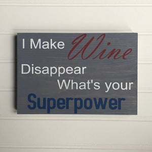 I make Wine Disappear, what's your superpower