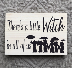 There's A Little Witch In All Of Us