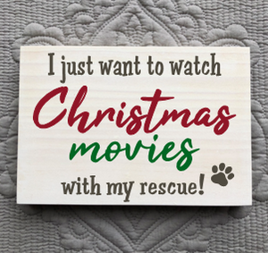 All I Want to Do Is Watch Christmas Movies With My Rescue