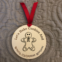 Engraved Wood Ornament / Bake Cookies and Watch Movies