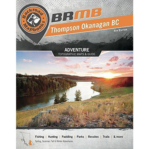 Backroad Mapbooks Adventure – Thompson Okanagan BC