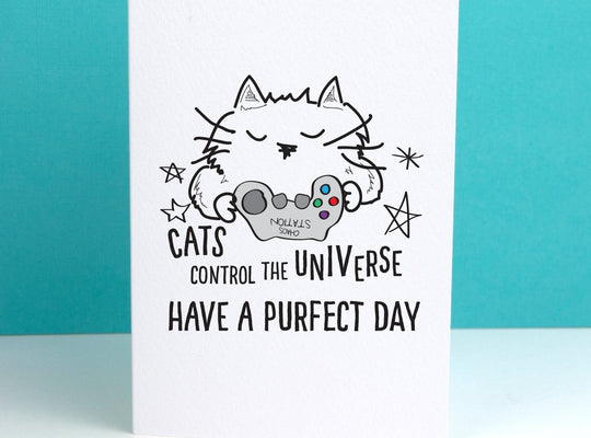 Cats control the Universe Card - Afewhometruths