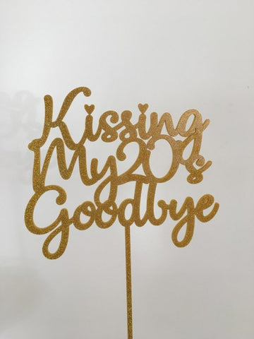 Kissing My 20's Goodbye Cake Topper