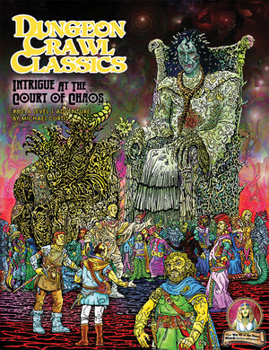 Dungeon Crawl Classics #80: Intrigue at the Court of Chaos – 2nd Printing